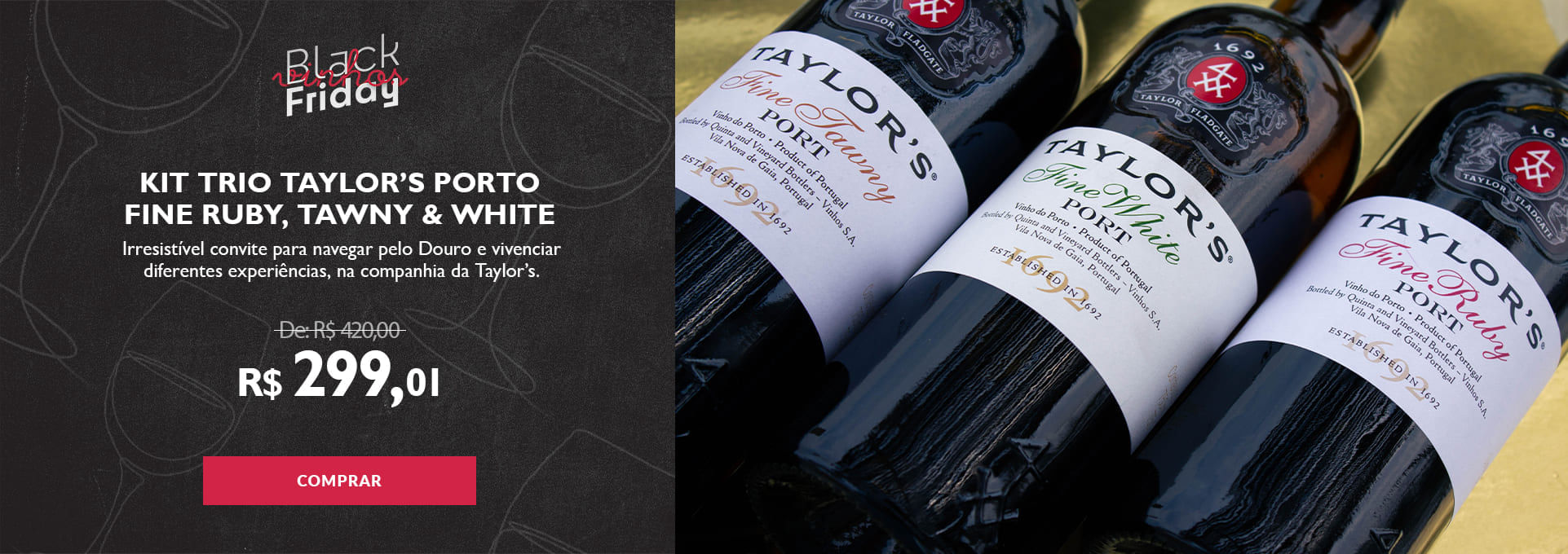 Black Friday 2020 - Kit Trio Taylors Porto